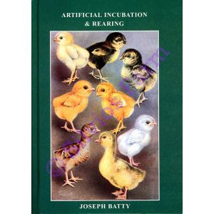 Artificial Incubation and Rearing: by Dr. Joseph Batty (Author)