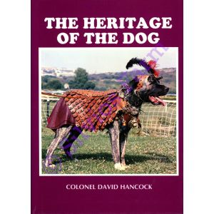 The Heritage Of The Dog: by Col. David Hancock (Author)