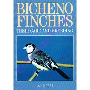Bicheno Finches their care and Breeding: by A.J. Mobbs (Author)