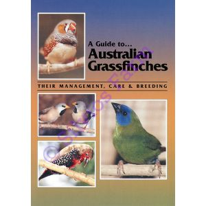 A Guide To Australian Grassfinches Their Management, Care & Breeding: by Russell Kingston (Author)