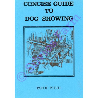 Concise Guide To Dog Showing: by Paddy Petch (Author)