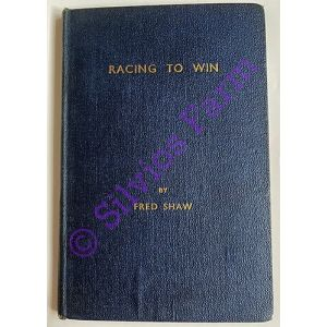 0729000311 Racing to Win: by Fred Shaw (Author)