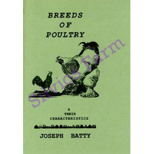 Breeds of Poultry and Their Characteristics: by Dr. Joseph Batty
